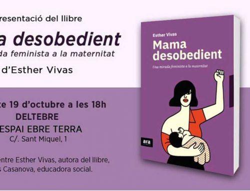 Ebre Terra acull dissabte 19 la presentació del llibre 'Mama desobedient'